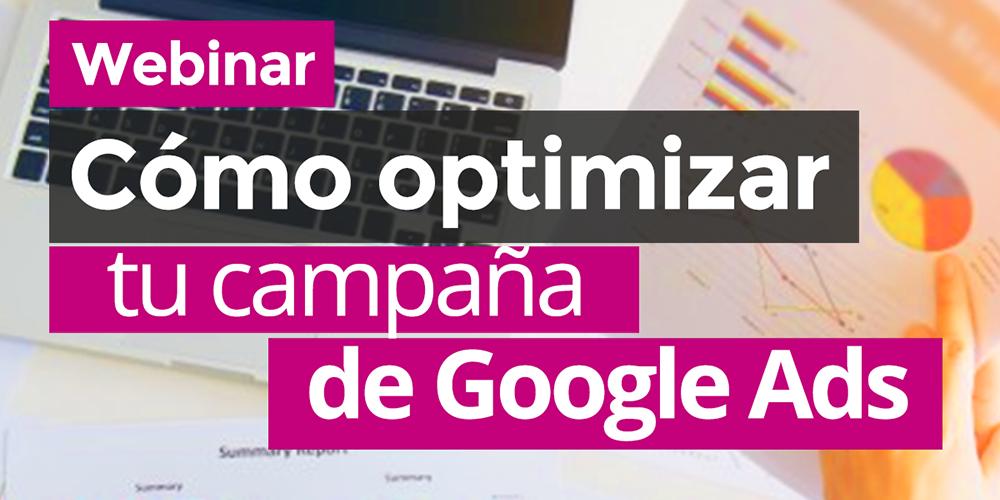"""Webinar """"Cómo Optimizar tu Campaña de Google Ads"""""""